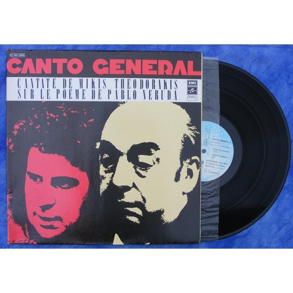 Mikis Theodorakis / Pablo Neruda Canto General, Cantate De Mikis Théodorakis sur le Poème De Pablo Neruda