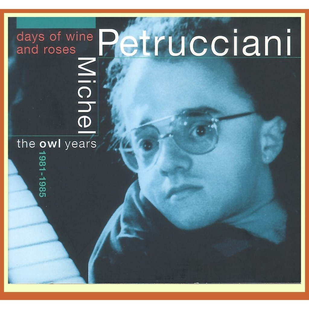 michel petrucciani the owl years / days of wine and roses