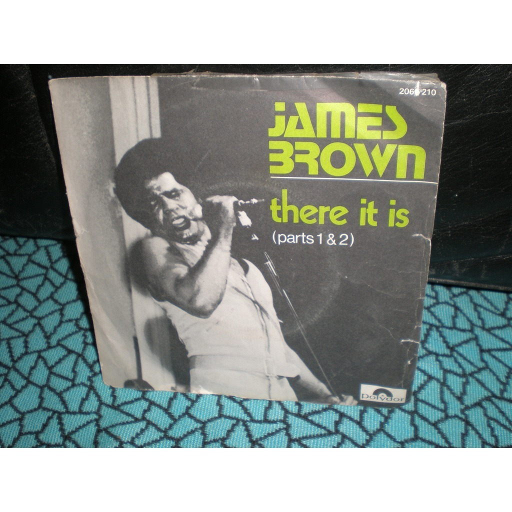 james brown there it is ( parts 1&2 )