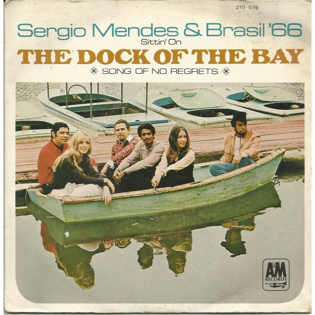 Sergio MENDES & BRASIL '66 (sittin' on) the dock of the bay // song of no regrets