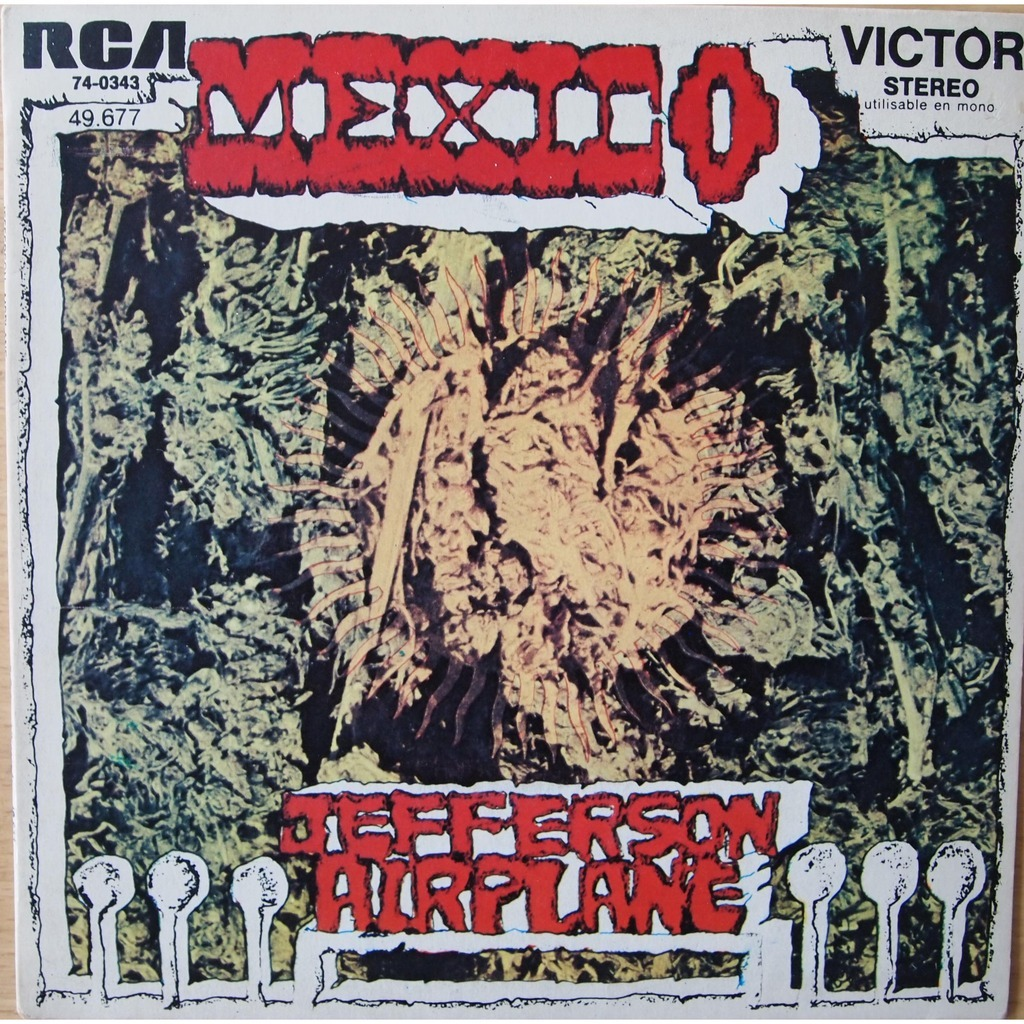 jefferson airplane Mexico/  Have you seen the saucers