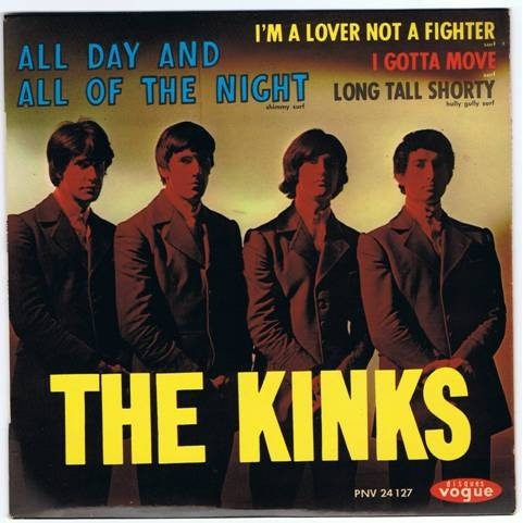 KINKS ALL DAY AND ALL OF THE NIGHT/I'M A LOVER NOT A FIGHTER/ I GOTTA MOVE/ LONG TALL SHORTY