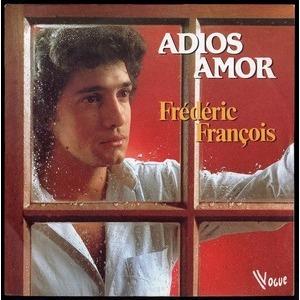FREDERIC FRANCOIS ADIOS AMOR - NOUS ETIONS DES AMIS  ..  LABEL PLASTIC GRIS