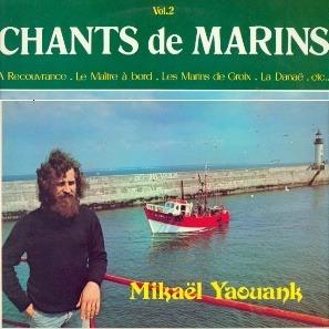 YAOUANK MIKAEL CHANTS DE MARINS VOL.2