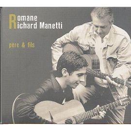 ROMANE / RICHARD MANETTI Père & fils