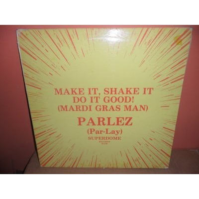 PARLEZ make it, shake it, do it good! (part 1 & 2)