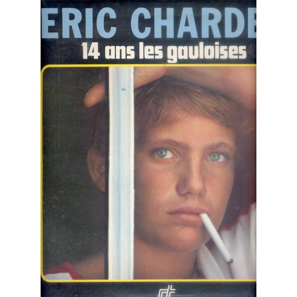 ERIC CHARDEN 14 ANS LES GAULOISES ( Pochette Ouvrante )