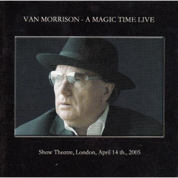 Van Morrison Magic Time A MAGIC TIME LIVE by V...