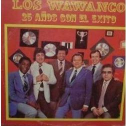 Los Wawanco 25 Anos con el exito