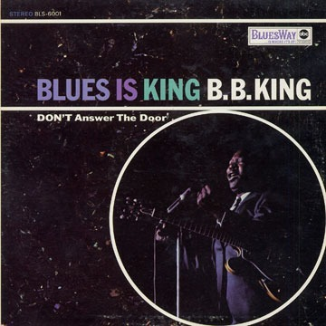 B.B. KING Blues is King 'Don't answer the door'