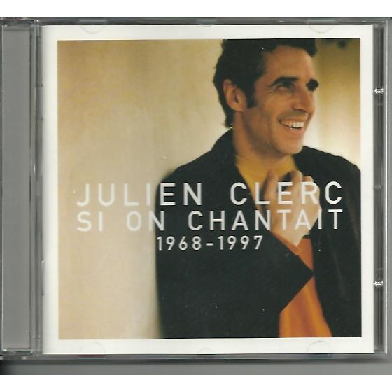 CLERC JULIEN SI ON CHANTAIT 1968 - 1997