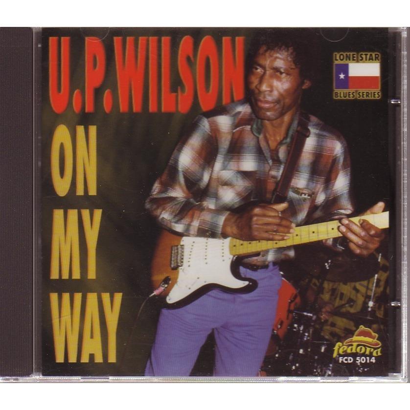 U.P.WILSON ON MY WAY