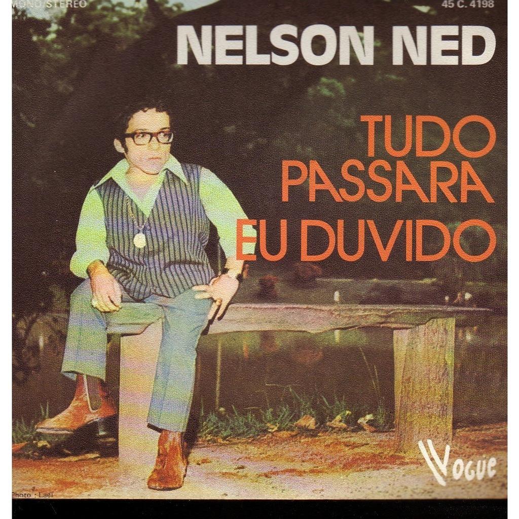 NELSON NED TUDO PASSARA EU DUVIDO
