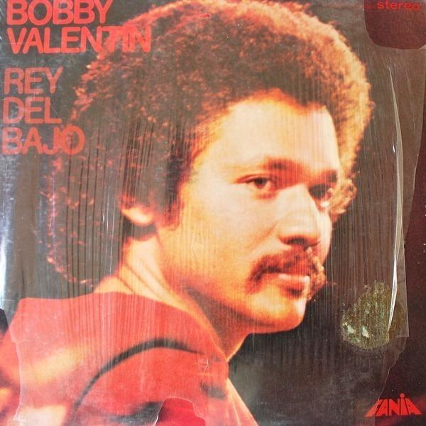 Bobby Valentin Rey Del Bajo