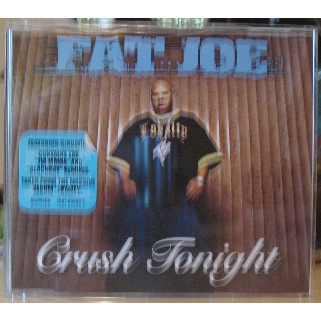 FAT JOE Crush tonight