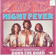 bee gees night  fever  /  down  the  road