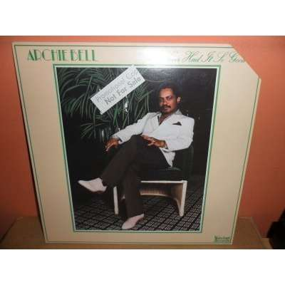 Archie Bell I Never Had It So Good