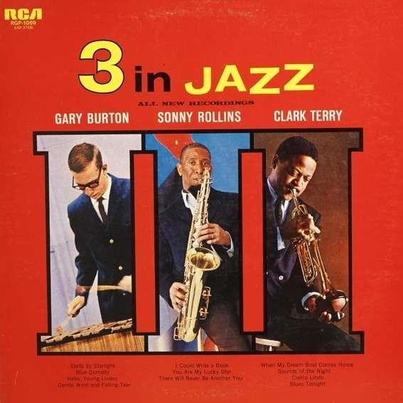 Gary Burton, Sonny Rollins and Clark Terry 3 in jazz