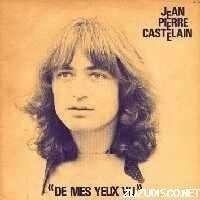 CASTELAIN Jean-Pierre DE MES YEUX VU