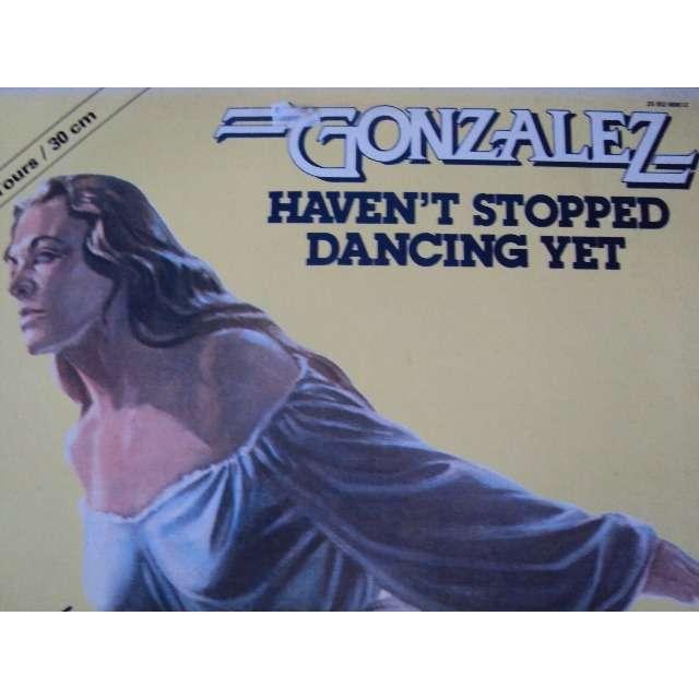GONZALEZ HAVEN'T STOPPED DANCING YET (Long version 8'02) 1977 FRANCE (MAXIBOXLP)