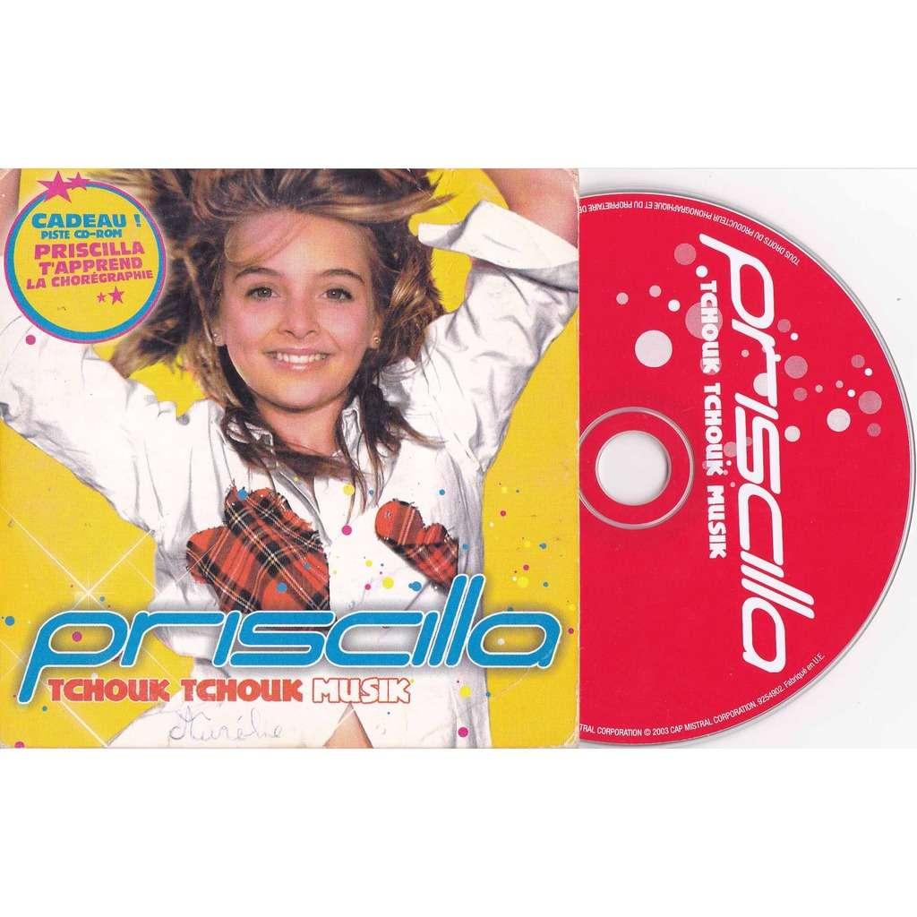Priscilla - Tchouk Tchouk Musik