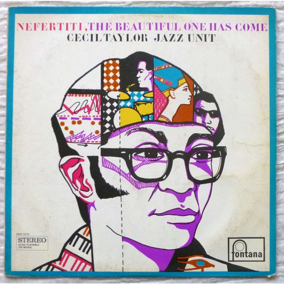 Cecil Taylor Jazz Unit - Nefertiti, The Beautiful One Has Come