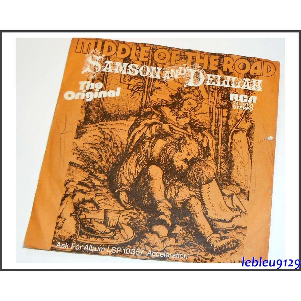 Middle Of The Road Samson And Delilah / The Talk Of All The U.S.A.
