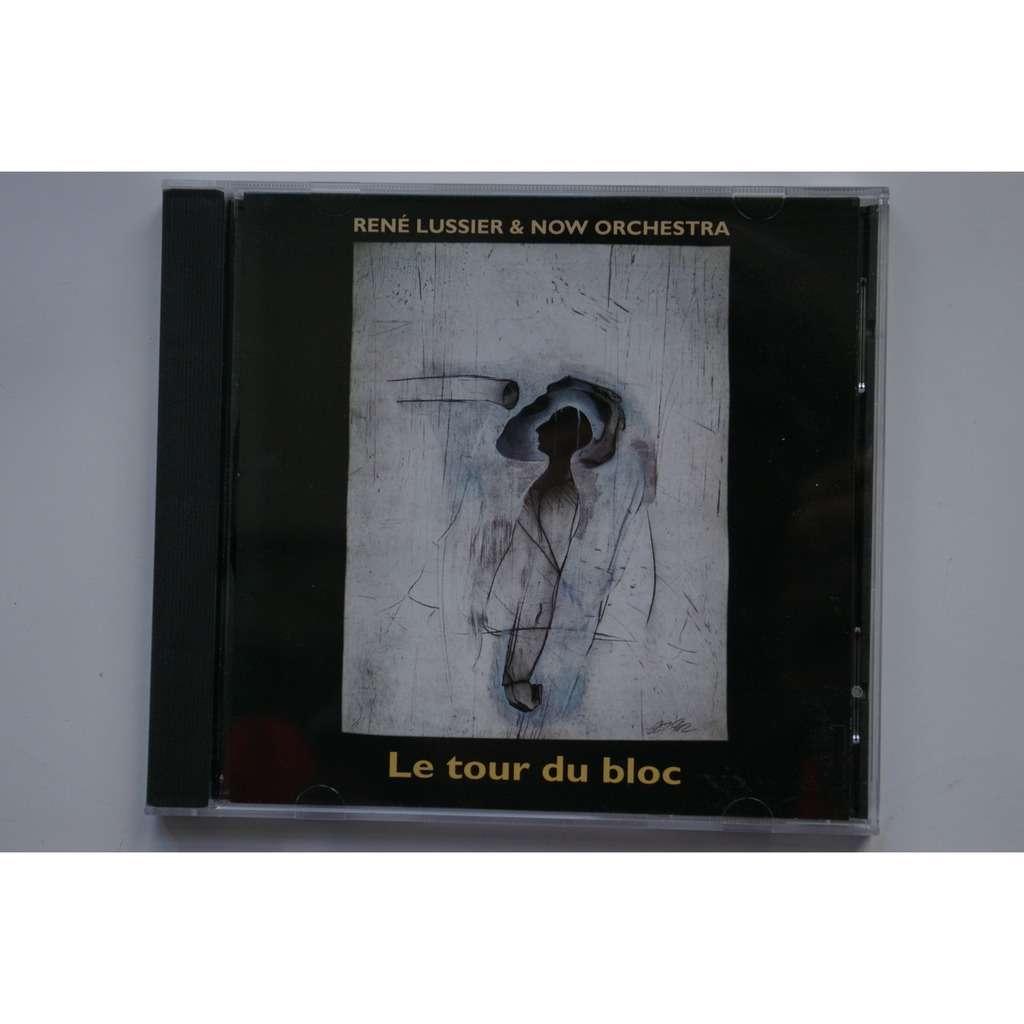 rené lussier & now orchestra le tour du bloc