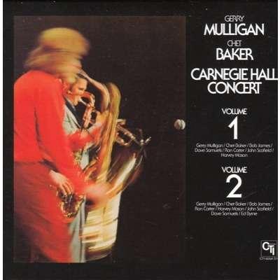 Gerry Mulligan / Chet Baker Carnegie Hall Concert VOLUME 1 - VOLUME 2
