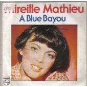 MATHIEU MIREILLE A BLUE BAYOU / IL Y A SURTOUT DES GENS QUI S'AIMENT