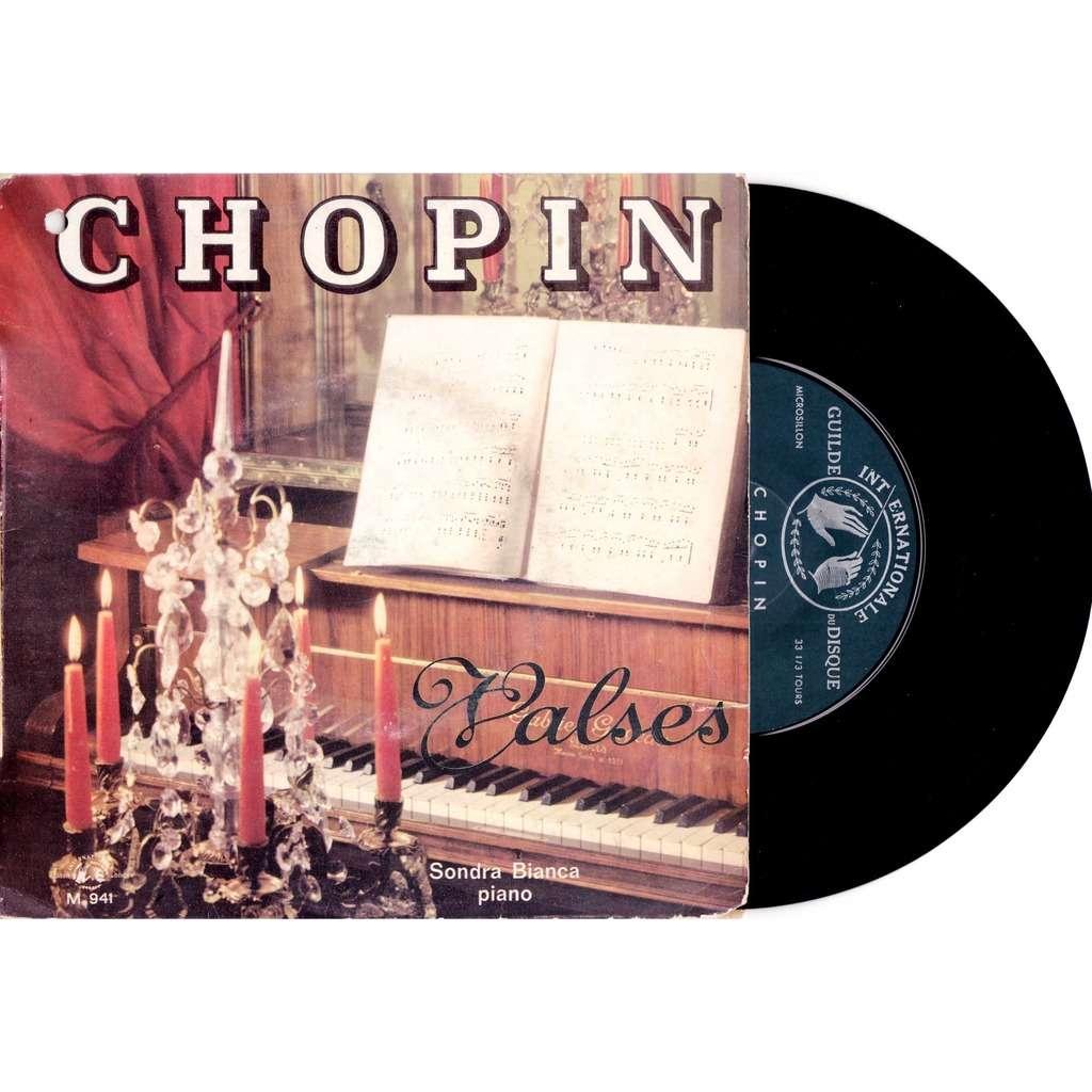 sondra bianca valses chopin waltzes : N°1 mi b opus 18 / N°7 diese mineur  op 64 N°6 re op 64 / N°9 la b N°11 sol b