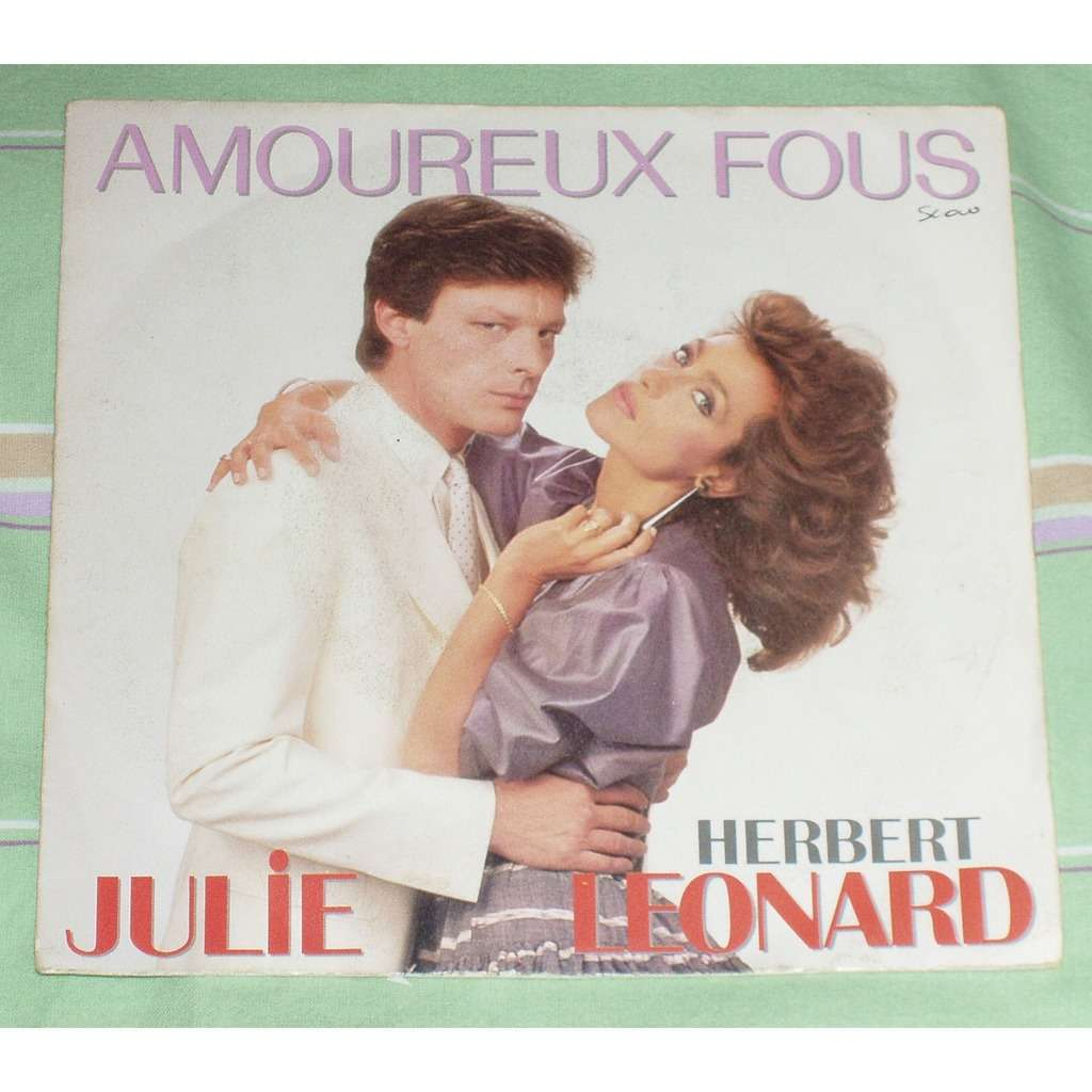 julie / herbert leonard amoureux fous