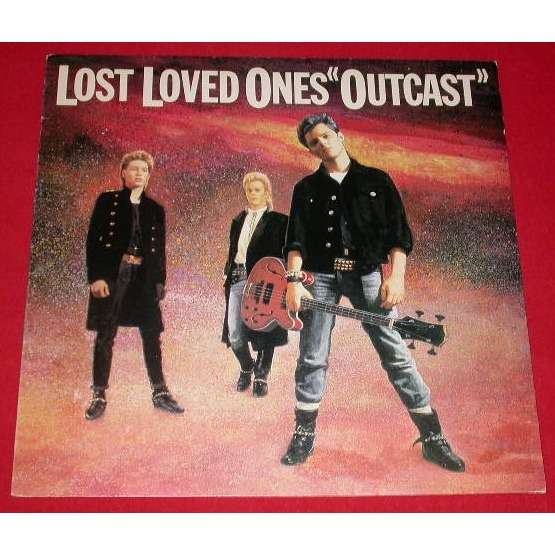 LOST LOVED ONES OUTCAST - UK