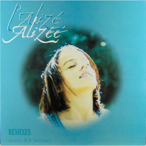 ALIZEE L'AlizéE REMIXES - (Vent D'amour Club Remix/SINGLE/Sirocco House Remix/Sweet Brise Slow Remix