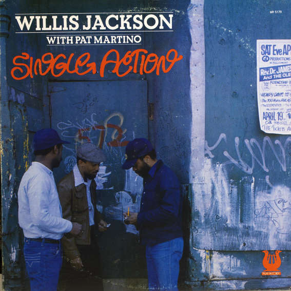 Willis Jackson with Pat Martino Single Action