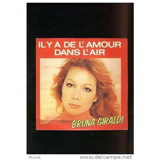 bruna giraldi 45 tours bruna giraldi - il y a de l'amour dans l'air -