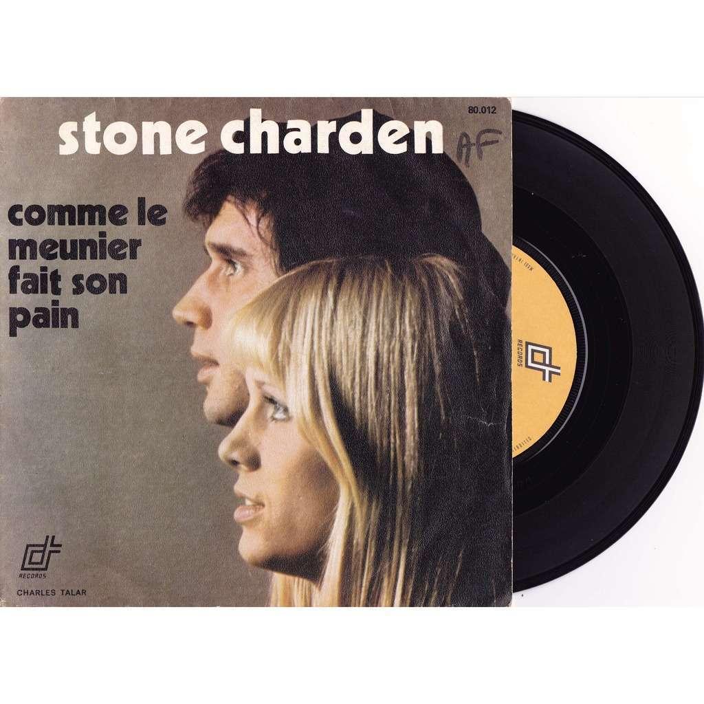 STONE et CHARDEN COMME LE MEUNIER FAIT SON PAIN / TOI , LA MAISON