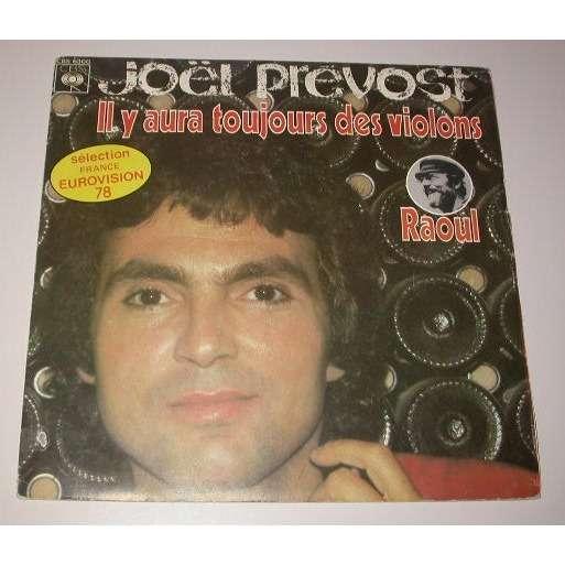 JOEL PREVOST IL Y AURA TOUJOURS DES VIOLONS ( SELECTION FRANCE EUROVISION 1978 ) - RAOUL ( DE GODEWARSVELDE )