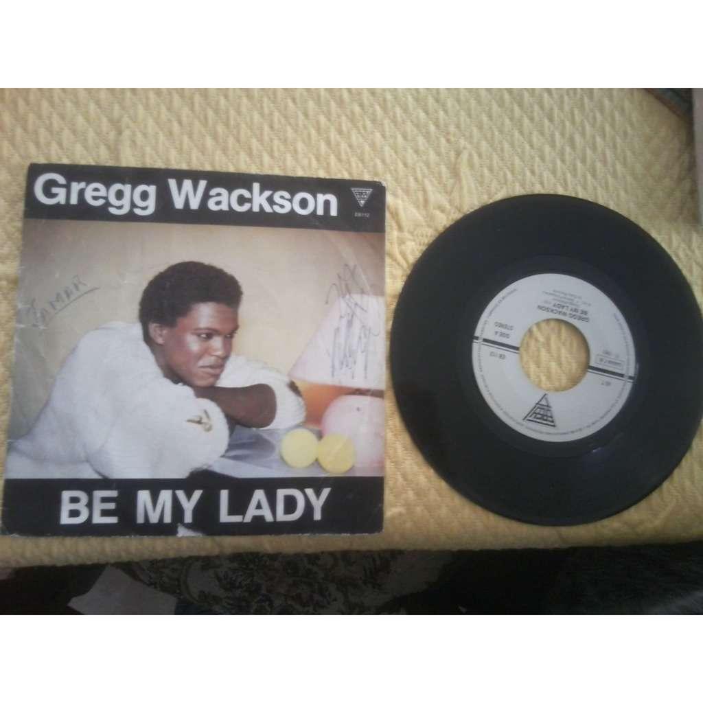 Gregg Wackson Be My Lady