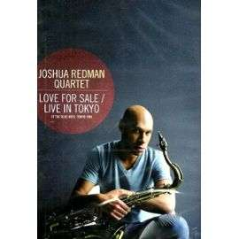 JOSHUA REDMAN QUARTET LOVE FOR SALE / LIVE IN TOKYO