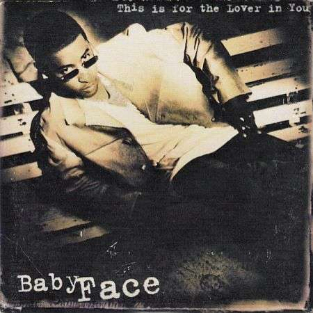 Babyface This Is For The Lover In You