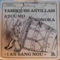 ATOUMO & SONO KA - Tambours antillais - I an sang nou - LP
