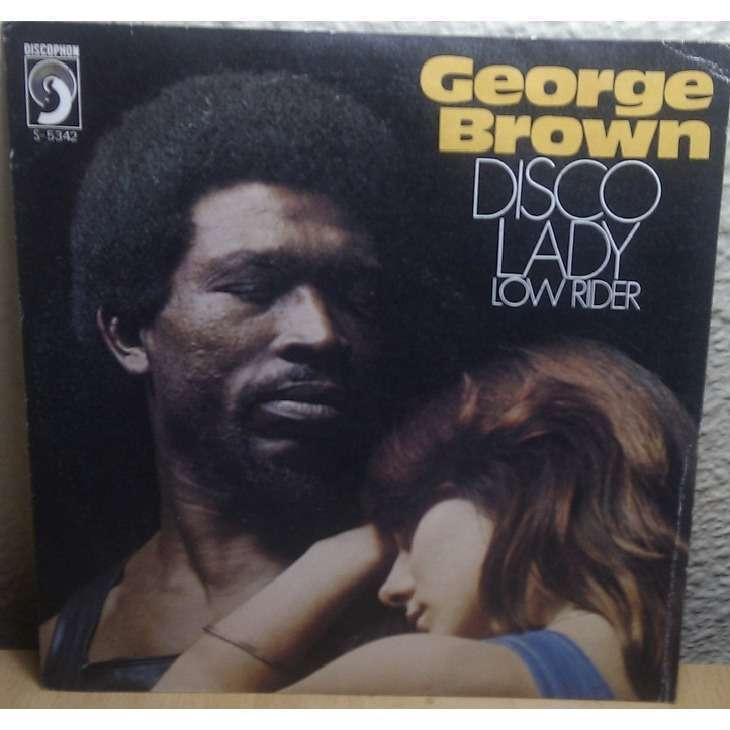 GEORGE BROWN DISCO LADY - LOW RIDER