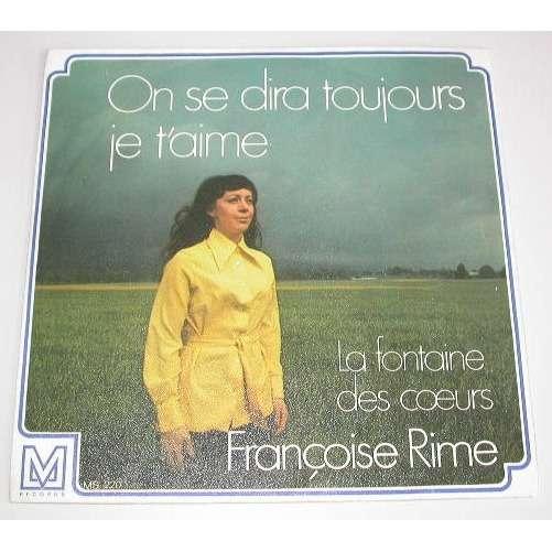 Françoise Rime On se dira toujours je t'aime