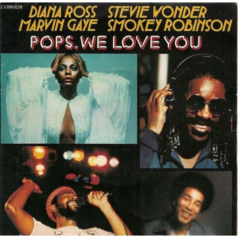 ROSS DIANA / GAYE MARVIN / WONDER / ROBINSON pops we love you (vocal) / pops we love you