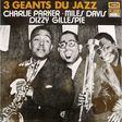 3 geants du jazz charlie parker, miles davis, dizzy gillespie