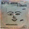 MONOMONO - Give the beggar a chance - LP