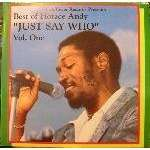 Horace Andy Just say who: Vol 1