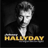 johnny hallyday ma religion dans son regard