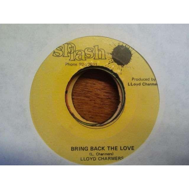 LLOYD CHARMERS 'BRING BACK THE LOVE / LOVING HER WAS EASIER' ORIG.